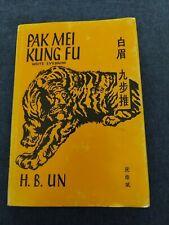 Pak Mei Kung Fu White Eyebrow by H. B. UN, 1974 1st Edition, HCDJ