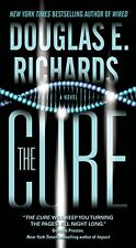 The Cure: A Novel by Douglas E. Richards