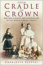 From Cradle to Crown: British Nannies and Governesses at the World's-ExLibrary
