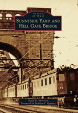 Sunnyside Yard and Hell Gate Bridge [Images of Rail] [NY] [Arcadia Publishing]