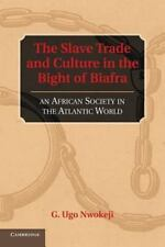The Slave Trade and Culture in the Bight of Biafra (Paperback or Softback)
