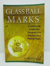 GLASS BALL MARKS by Walt Pich 2009 printing JAPANESE  GLASS FLOATS BOOK