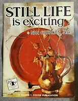 Walter T. Foster STILL LIFE is EXCITING  by Nan Greacen N.A. #112 30 pages color