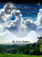 200 Proofs Earth is Not a Spinning Ball by Eric Dubay - Hardcover - NEW