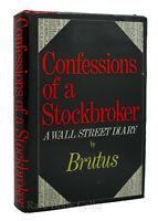 Brutus CONFESSIONS OF A STOCKBROKER  1st Edition 2nd Printing