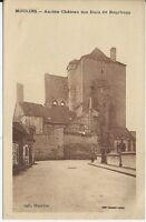 CPA 03 - MOULINS - Ancien Château des Ducs de Bourbons