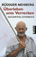 Überleben ums Verrecken Das Survival-Handbuch Rüdiger Nehberg Taschenbuch 2005