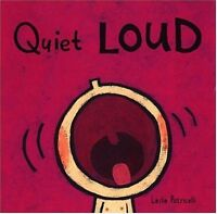 Quiet Loud (Leslie Patricelli board books) by Leslie Patricelli