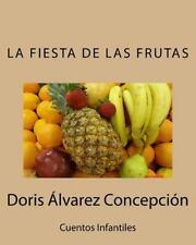 La Fiesta de Las Frutas by Doris Alvárez (2014, Paperback)