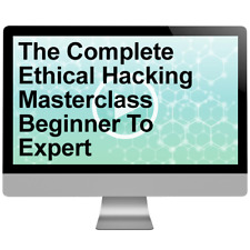 The Complete Ethical Hacking Masterclass Beginner To Expert 2018 Video Training