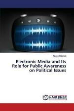 Electronic Media and Its Role for Public Awareness on Political Issues by Ahmad