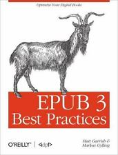 EPUB 3 Best Practices: By Garrish, Matt, Gylling, Markus