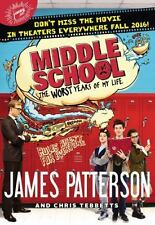Middle School, The Worst Years of My Life by Patterson, James, Tebbetts, Chris