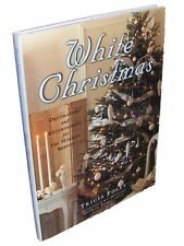 WHITE CHRISTMAS, Decorating and Entertaining for The Holiday Season, 1997 1st Ed