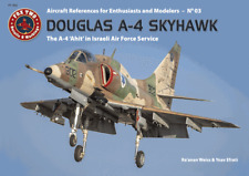"Double Ugly - Douglas A-4 Skyhawk The A-4 'Ahit"" in Israeli Air Force Service"