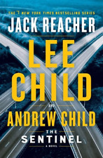 The Sentinel: A Jack Reacher Novel by Lee Child