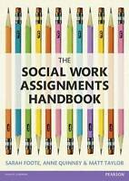The Social Work Assignments Handbook. A Practical Guide for Students by Taylor,