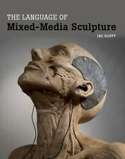 The Language of Mixed-Media Sculpture, Scott, Jac, New Books