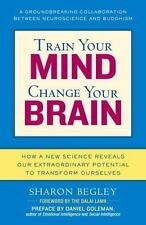 Train Your Mind, Change Your Brain Sharon Begley Paperback Book