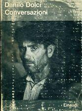 DOLCI Danilo (Sesana, Trieste 1924 - Partinico, Palermo 1997), Conversazioni