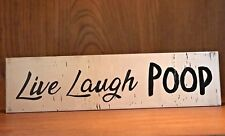 Rustic Wood Sign, Live Laugh, Poop, Bathroom, Farmhouse, Home Decor, Funny, chic