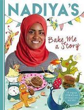 Nadiya's Bake Me a Story: Fifteen Stories & Recipes for Children by Nadiya HALAL