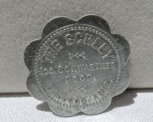 1897 WILLCOX ARIZONA AZ (COCHISE REX ALLEN, EARP) RARE THE SCHLEY SALOON TOKEN