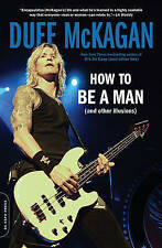NEW How to Be a Man: (and other illusions) by Duff McKagan
