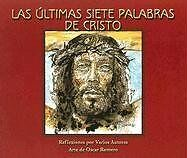 Las Ultimas Siete Palabras de Cristo (Spanish Edit