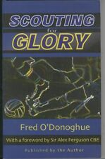 Football Book : Scouting for Glory by Fred O'Donoghue