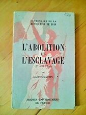 L'abolition de l'esclavage : 27 avril 1848 - Gaston Martin