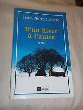 """""""D UN HIVER A L AUTRE"""" JEAN-PIERRE LECLERC (1997) ROMAN / AUVERGNE"""