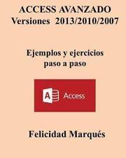 ACCESS AVANZADO Versiones 2013/2010/2007 Ejemplos y Ejercicios Paso a Paso by...