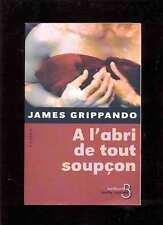 """James GRIPPANDO A l'abri de tout soupçon, Belfond """"Nuits noires""""  2004 NEUF -70%"""