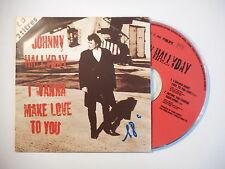 JOHNNY HALLYDAY : I WANNA MAKE LOVE TO YOU [ CD SINGLE RTL PORT GRATUIT ]