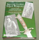 """""""IMPERIAL GERMAN EDGED WEAPONRY"""" WW1 HUNTING COLONIAL KNIFE SWORD REFERENCE BOOK"""