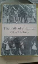 The Path of a Hunter by Gilles Tre-Hardy: New