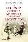 La segunda guerra mundial contada para escépticos. ENVÍO URGENTE (ESPAÑA)