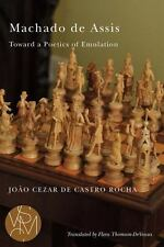 Machado de Assis: Toward a Poetics of Emulation (Studies in Violence, Mimesis, &