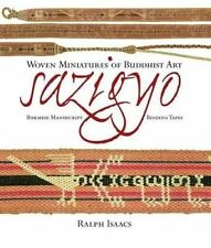 Sazigyo, Burmese Manuscript Binding Tapes: Woven Miniatures of Buddhist Art by Ralph Isaacs (Hardback, 2014)
