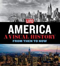 America : A Visual History - From Then to Now by Life Magazine Editors (2010,...