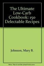 The Ultimate Low-Carb Cookbook: 150 Delectable Rec