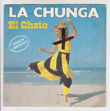 EL CHATO Vinilo 45 tours 7 LA CHUNGA Versión Original - CBS 3461