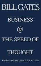 Business at the Speed of Thought : Succeeding in the Digital Economy by Bill Gat