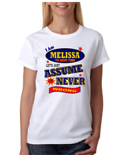 Bayside Made USA T-shirt I Am Melissa Save Time Let's Just Assume Never Wrong