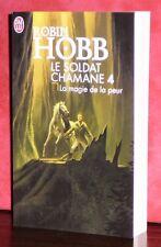 Robin Hobb - Le Soldat Chamane Tome 4 : La magie de la peur / J'ai Lu