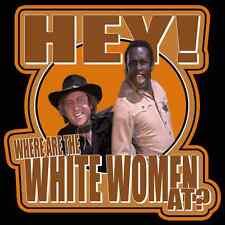 """70's Mel Brooks Classic Blazing Saddles """"White Women"""" custom tee AnySizeAnyColor"""