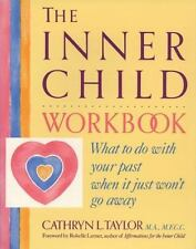The Inner Child Workbook: What To Do With Your Past When It Just Won't Go Awa...