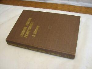 Lebanon County Pennsylvania -A History Book Carmean 1976 Historical PA Book