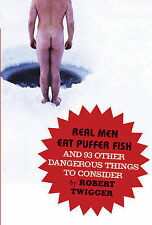 Very Good, Real Men Eat Puffer Fish: And 93 Other Dangerous Things To Consider,